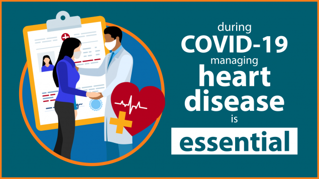 During Covid-19 managing heart disease is essential.
