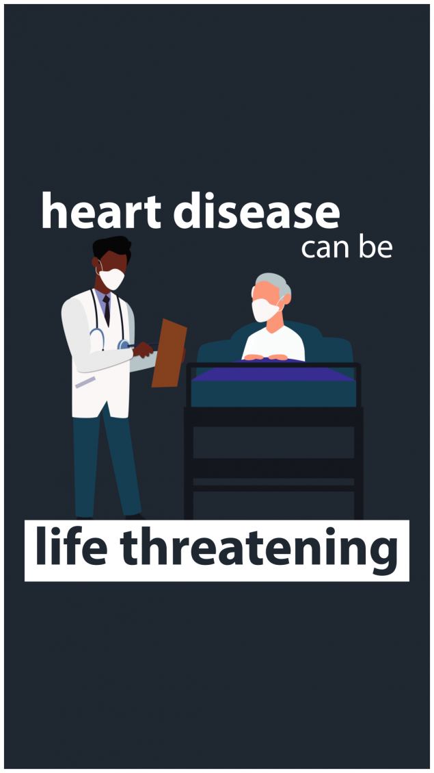 Heart disease can be life threatening.