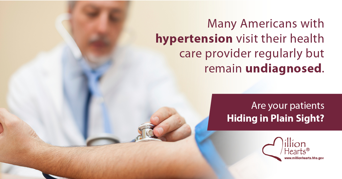 Many Americans with hypertension visit their health care provider regularly but remain undiagnosed. Are your patients hiding in plain sight?