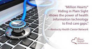 A stethoscope on a keyboard. Image text: Million Hearts Hiding in Plain Sight shows the power of health information technologyto find care gaps. Kentucky Health Center Networks.
