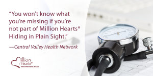 A blood pressure cuff. Image text: Challenge: You won't know what you're missing if you're not part of Million Hearts Hiding in Plain Sight. Central Valley Health Network.
