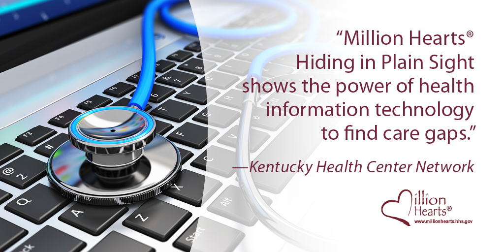 Million Hearts Hiding in Plain Sight shows the power of health information technology to find care gaps. Kentucky Health Center Network.