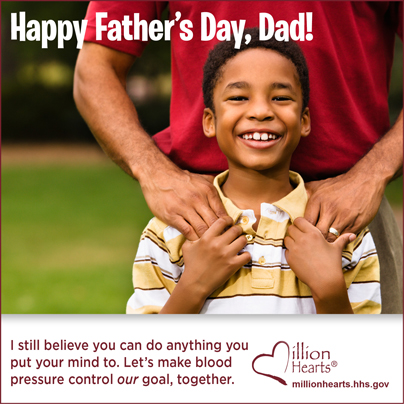 Happy Father's Day Dad! I still believe you can do anything you put your mind to. Let's make blood pressure control our goal, together.