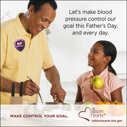 Let's make blood pressure control our goal this Father's Day, and every day. http://millionhearts.hhs.gov/abouthds/blood_pressure.html