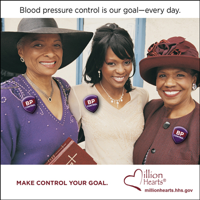 Picture of three smiling women with the caption Blood Pressure Control is Our Goal—every day. Make Control Your Goal. millionhearts.hhs.gov/abouthds/blood_pressure.html