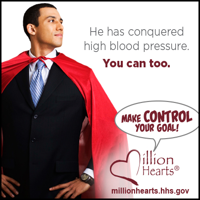 Picture of a man in a business suit with a cape on and the caption He has conquered high blood pressure, you can too. Make Control Your Goal. millionhearts.hhs.gov/abouthds/blood_pressure.html