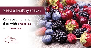 Need a healthy snack? Replace chips and dips with berries and cherries.